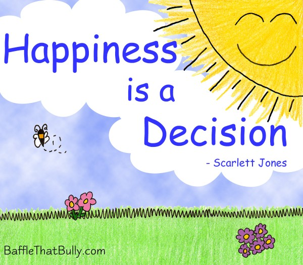 Baffle That Bully original artwork and quote from the heroine of the book Scarlett: Happiness is a Decision
